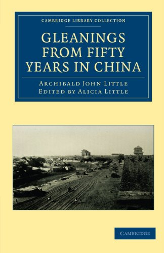 9781108014083: Gleanings from Fifty Years in China (Cambridge Library Collection - Travel and Exploration in Asia)