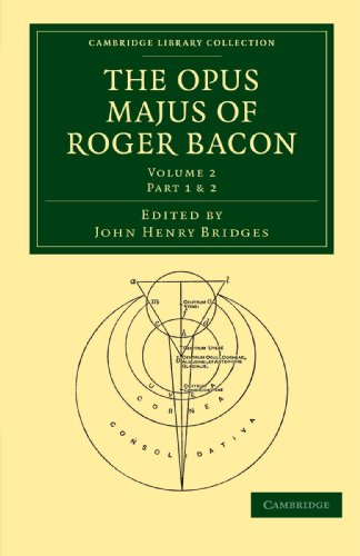 The Opus Majus of Roger Bacon - Volume 2: Roger Bacon