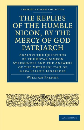 The Replies of the Humble Nicon, by the Mercy of God Patriarch, Against the Questions of the Boyar ...