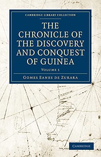 9781108014748: The Chronicle of the Discovery and Conquest of Guinea (Cambridge Library Collection - Hakluyt First Series)