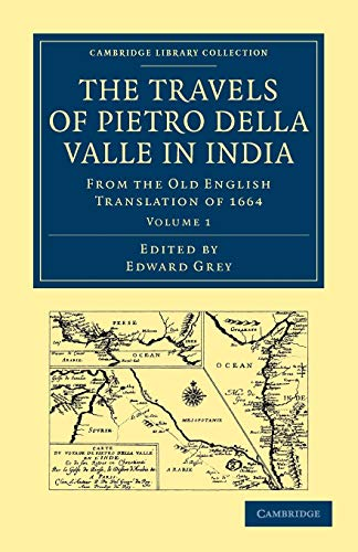 9781108014939: Travels of Pietro della Valle in India: From the Old English Translation of 1664 (Cambridge Library Collection - Hakluyt First Series)