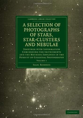 9781108015226: 1: Photographs of Stars, Star-Clusters and Nebulae: Together with Information Concerning the Instruments and the Methods Employed in the Pursuit of ... Library Collection - Astronomy) (Volume 1)