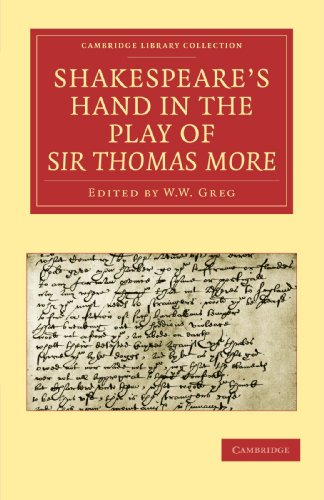 Shakespeare's Hand in the Play of Sir Thomas More (Cambridge Library Collection - Literary Studies) (1108015352) by Alfred W. Pollard; W. W. Greg; E. Maunde Thompson; J. Dover Wilson