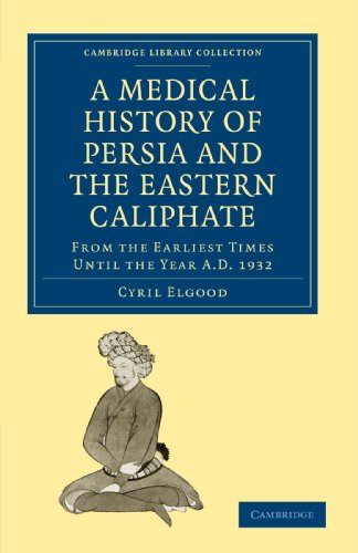 A Medical History of Persia and the: Cyril Elgood
