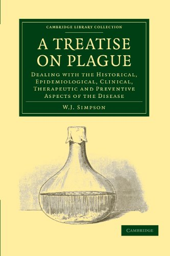9781108015899: A Treatise on Plague: Dealing with the Historical, Epidemiological, Clinical, Therapeutic and Preventive Aspects of the Disease (Cambridge Library Collection - History of Medicine)
