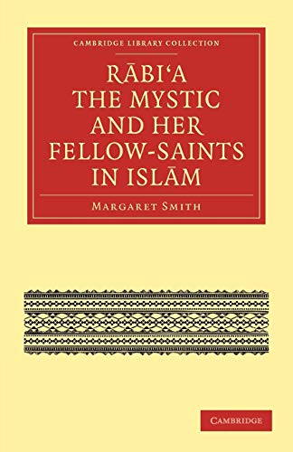 9781108015912: Rabi'a The Mystic and Her Fellow-Saints in Islam (Cambridge Library Collection - Religion)