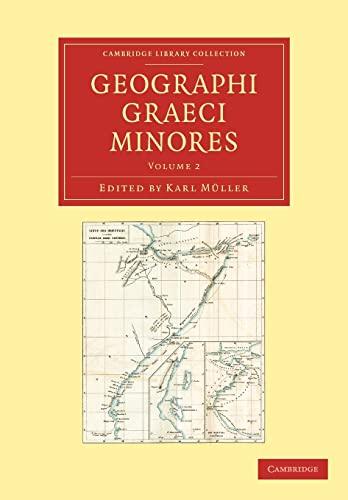 Geographi Graeci minores: Volume 2 (Cambridge Library: M?ller, Karl