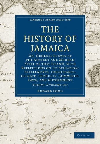 9781108016476: The History of Jamaica 3 Volume Paperback Set: Or, General Survey of the Antient and Modern State of that Island, with Reflections on its Situation, ... Library Collection - Slavery and Abolition)