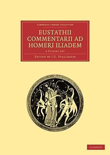 Eustathii Commentarii Ad Homeri Iliadem 4-Volume Paperback Set (Hardcover): Eustathius Eustathius
