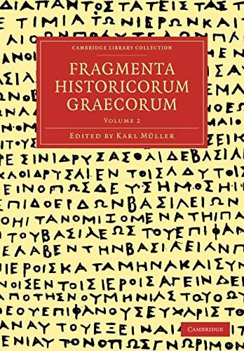 Cambridge Library Collection - Classics Fragmenta Historicorum Graecorum: Volume 2: Carl Muller