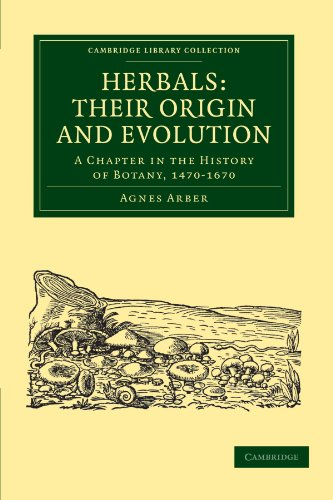 9781108016711: Herbals: Their Origin and Evolution: A Chapter in the History of Botany, 1470-1670 (Cambridge Library Collection - Botany and Horticulture)