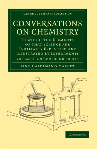 Conversations on Chemistry: In Which the Elements of That Science Are Familiarly Explained and ...