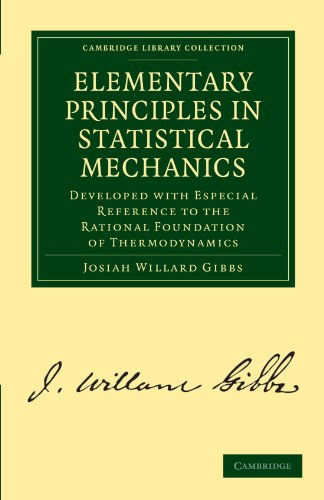 9781108017022: Elementary Principles in Statistical Mechanics: Developed with Especial Reference to the Rational Foundation of Thermodynamics (Cambridge Library Collection - Mathematics)