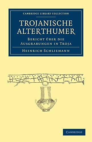 9781108017039: Trojanische Alterthümer: Bericht Über die Ausgrabungen in Troja (Cambridge Library Collection - Archaeology) (German Edition)
