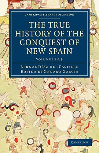 The True History of the Conquest of New Spain: Bernal Diaz Del Castillo