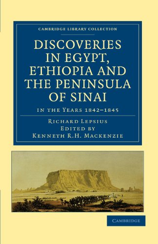 Discoveries in Egypt, Ethiopia and the Peninsula of Sinai, in the Years 1842-1845: Richard Lepsius