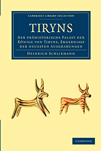 9781108017206: Tiryns Paperback (Cambridge Library Collection - Archaeology)