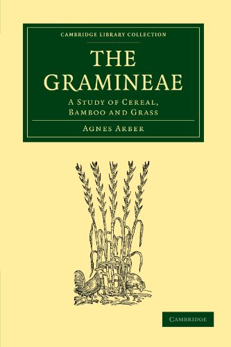 The Gramineae: A Study of Cereal, Bamboo and Grass (Cambridge Library Collection - Botany and ...
