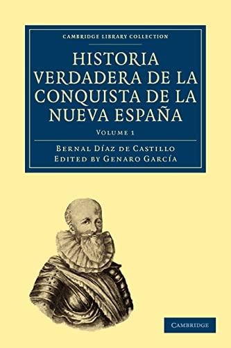 9781108017367: Historia Verdadera de la Conquista de la Nueva España: Volume 1 (Cambridge Library Collection - Latin American Studies)