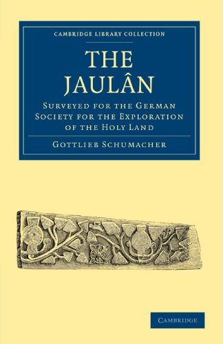 The Jaulan: Surveyed for the German Society for the Exploration of the Holy Land: Gottlieb ...