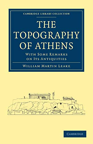 9781108017626: The Topography of Athens: With Some Remarks on its Antiquities (Cambridge Library Collection - Archaeology)