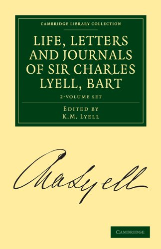 Life, Letters and Journals of Sir Charles Lyell, Bart 2 Volume Set Cambridge Library Collection - ...