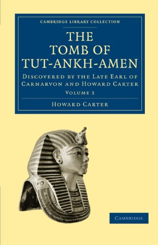 9781108018166: The Tomb of Tut-Ankh-Amen: Discovered by the Late Earl of Carnarvon and Howard Carter (Cambridge Library Collection - Egyptology)