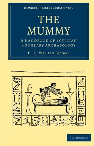 The Mummy: E. A. WALLIS BUDGE