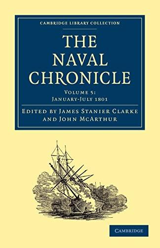 The Naval Chronicle: EDITED BY JAMES STANIER CLARKE , JOHN MCARTHUR