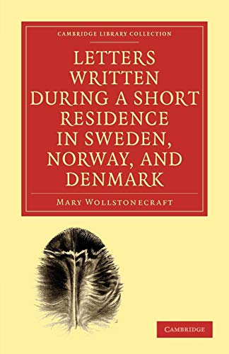 9781108018890: Letters Written during a Short Residence in Sweden, Norway, and Denmark