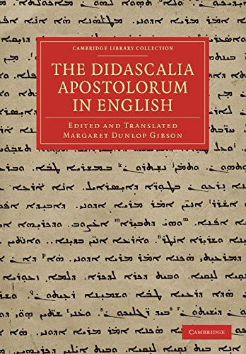 The Didascalia Apostolorum in English.: GIBSON, M. D.,