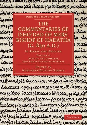 The Commentaries of Ishodad of Merv, Bishop of Hadatha (c. 850 a.D.): In Syriac and English