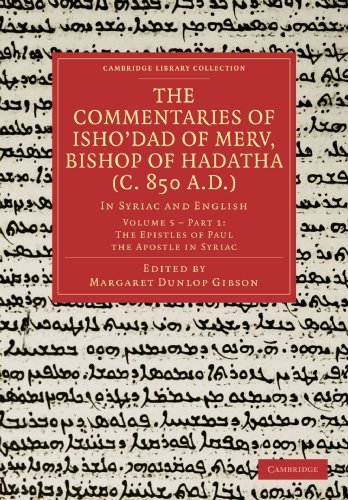 The Commentaries of Isho?dad of Merv, Bishop of Hadatha (c. 850 A.D.): Volume 5, The Epistles of ...