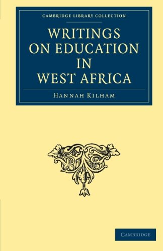9781108019149: Writings on Education in West Africa (Cambridge Library Collection - African Studies)