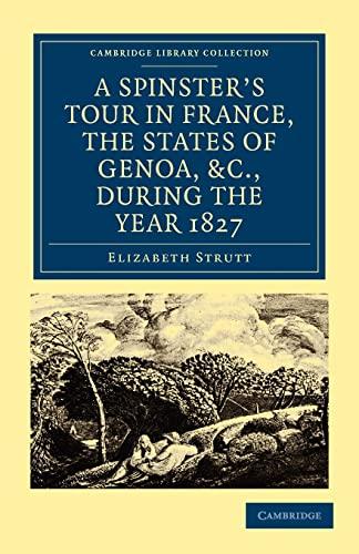 A Spinster s Tour in France, the: Elizabeth Strutt