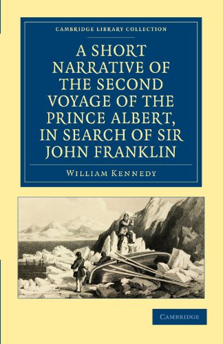 9781108019651: A Short Narrative of the Second Voyage of the Prince Albert, in Search of Sir John Franklin (Cambridge Library Collection - Polar Exploration)