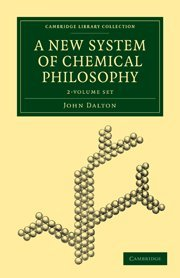 A New System of Chemical Philosophy 2 Volume Set (Cambridge Library Collection - Physical Sciences)...