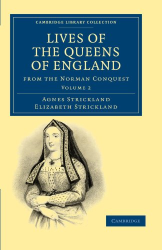 Lives of the Queens of England from the Norman Conquest: Agnes Strickland