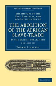 The History of the Rise, Progress, and: THOMAS CLARKSON