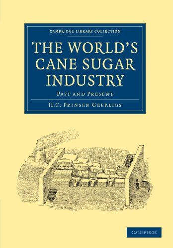 9781108020299: The World's Cane Sugar Industry: Past and Present (Cambridge Library Collection - Latin American Studies)