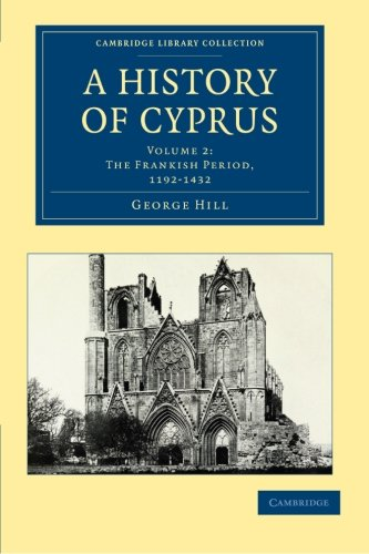 A History of Cyprus: GEORGE HILL