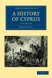 A History of Cyprus 4 Volume Set