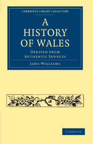 9781108020855: A History of Wales: Derived from Authentic Sources (Cambridge Library Collection - British and Irish History, General)
