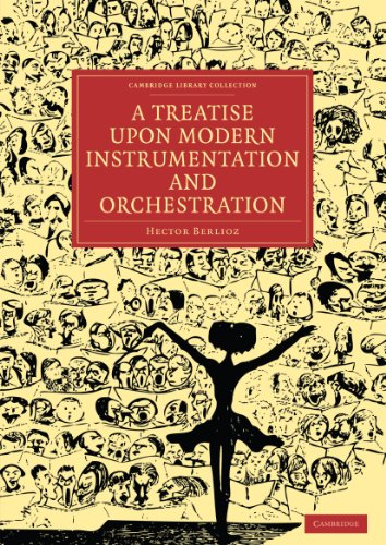 9781108021166: A Treatise upon Modern Instrumentation and Orchestration (Cambridge Library Collection - Music)