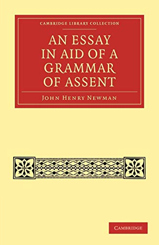 An Essay in Aid of a Grammar of Assent: John Henry Newman