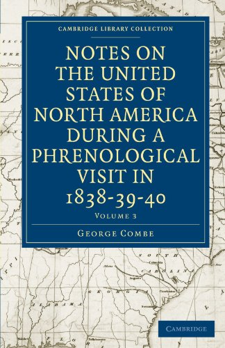 Notes on the United States of North America during a Phrenological Visit in 1838-39-40: Volume 3 (...