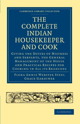 9781108021937: The Complete Indian Housekeeper and Cook: Giving the Duties of Mistress and Servants, the General Management of the House and Practical Recipes for ... Library Collection - South Asian History)