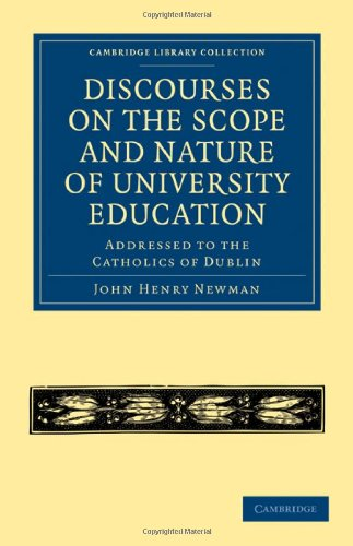9781108022057: Discourses on the Scope and Nature of University Education: Addressed to the Catholics of Dublin (Cambridge Library Collection - Education)