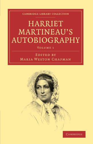 9781108022569: 1: Harriet Martineau's Autobiography (Cambridge Library Collection - British and Irish History, 19th Century) (Volume 1)