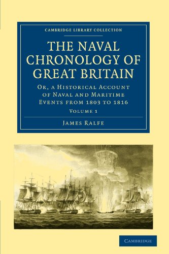The Naval Chronology of Great Britain: Or, An Historical Account of Naval and Maritime Events from ...